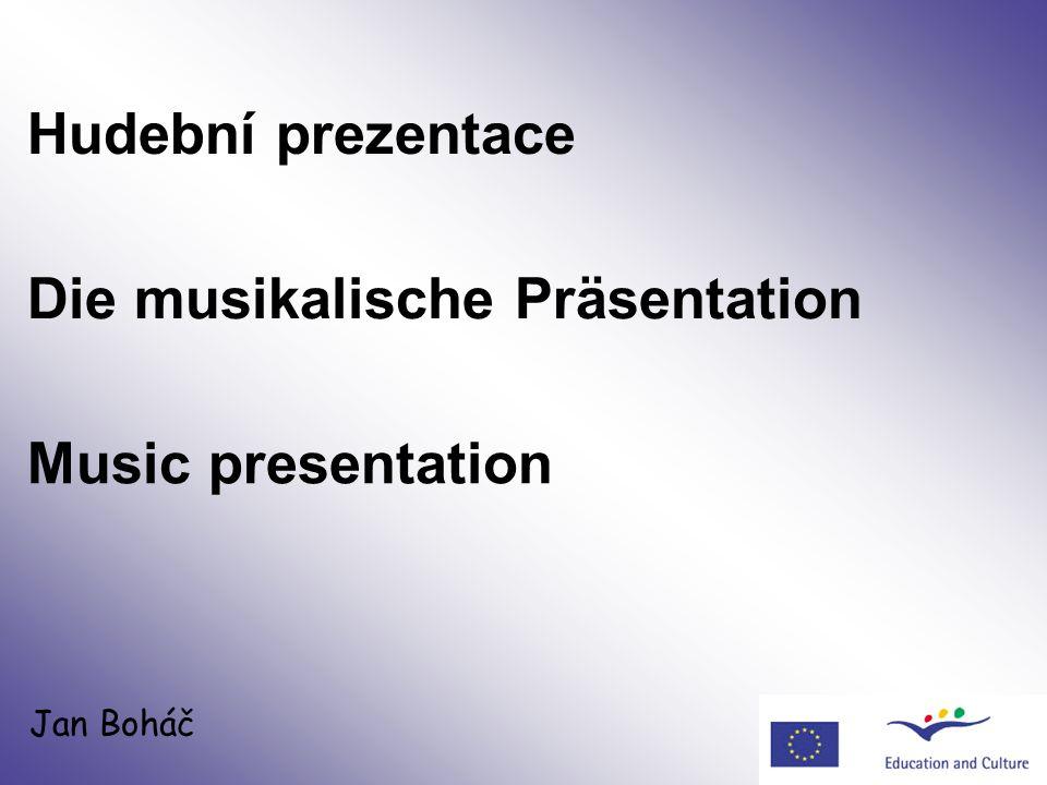 Hudební prezentace Jan Boháč Die musikalische Präsentation Music presentation