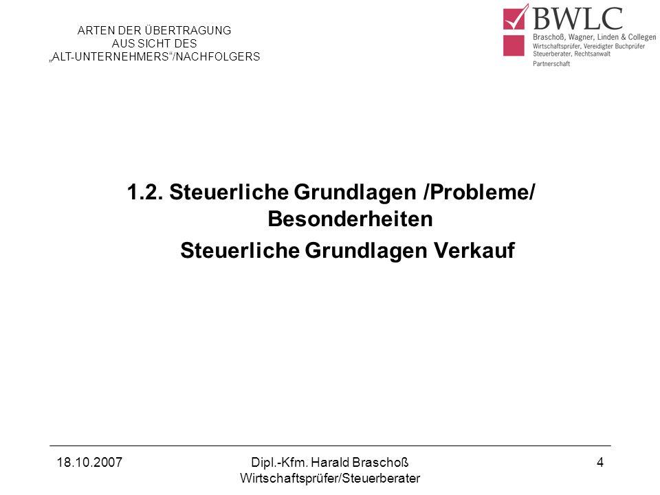 18.10.2007Dipl.-Kfm.Harald Braschoß Wirtschaftsprüfer/Steuerberater 25 1.2.3.