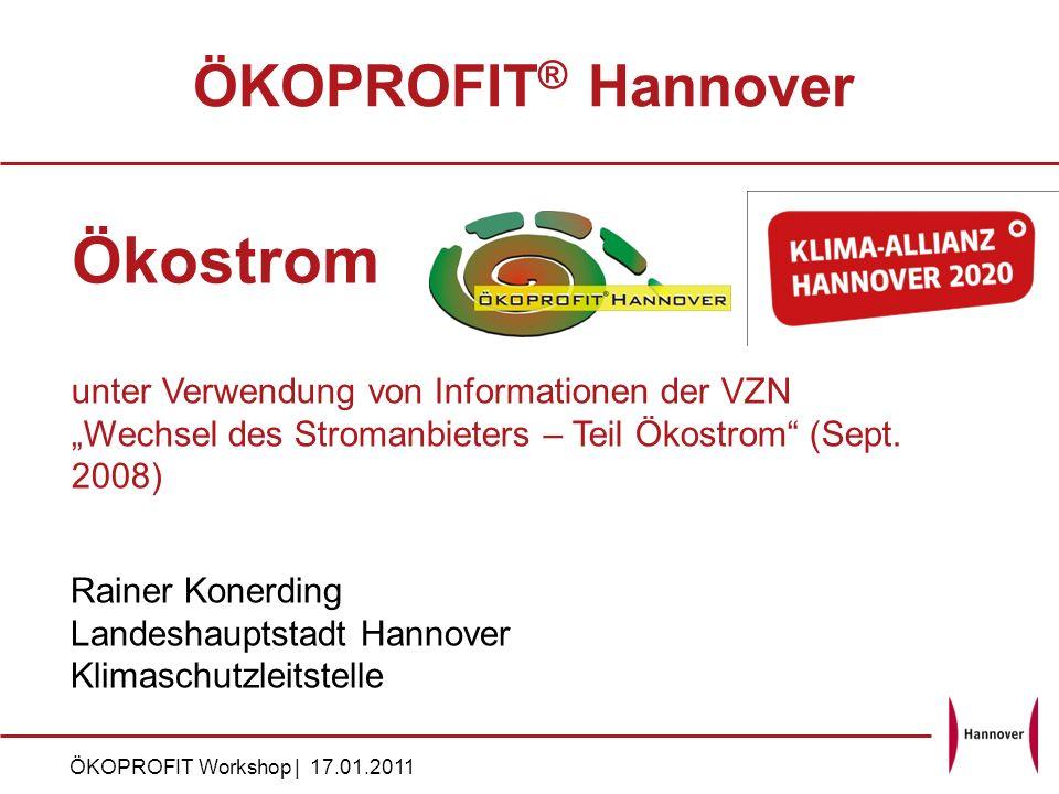 Rainer Konerding | Landeshauptstadt Hannover | 17.01.2011 | 1 ÖKOPROFIT ® Hannover ÖKOPROFIT Workshop | 17.01.2011 Rainer Konerding Landeshauptstadt H