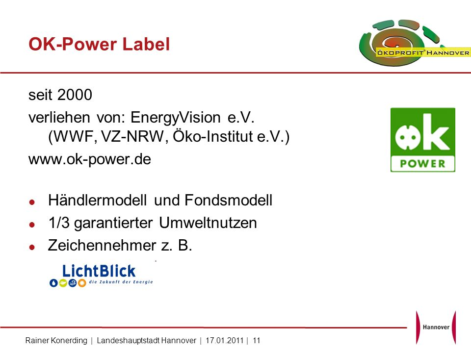 Rainer Konerding | Landeshauptstadt Hannover | 17.01.2011 | 11 OK-Power Label seit 2000 verliehen von: EnergyVision e.V. (WWF, VZ-NRW, Öko-Institut e.