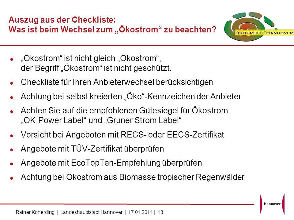 Rainer Konerding | Landeshauptstadt Hannover | 17.01.2011 | 18 Auszug aus der Checkliste: Was ist beim Wechsel zum Ökostrom zu beachten? Ökostrom ist