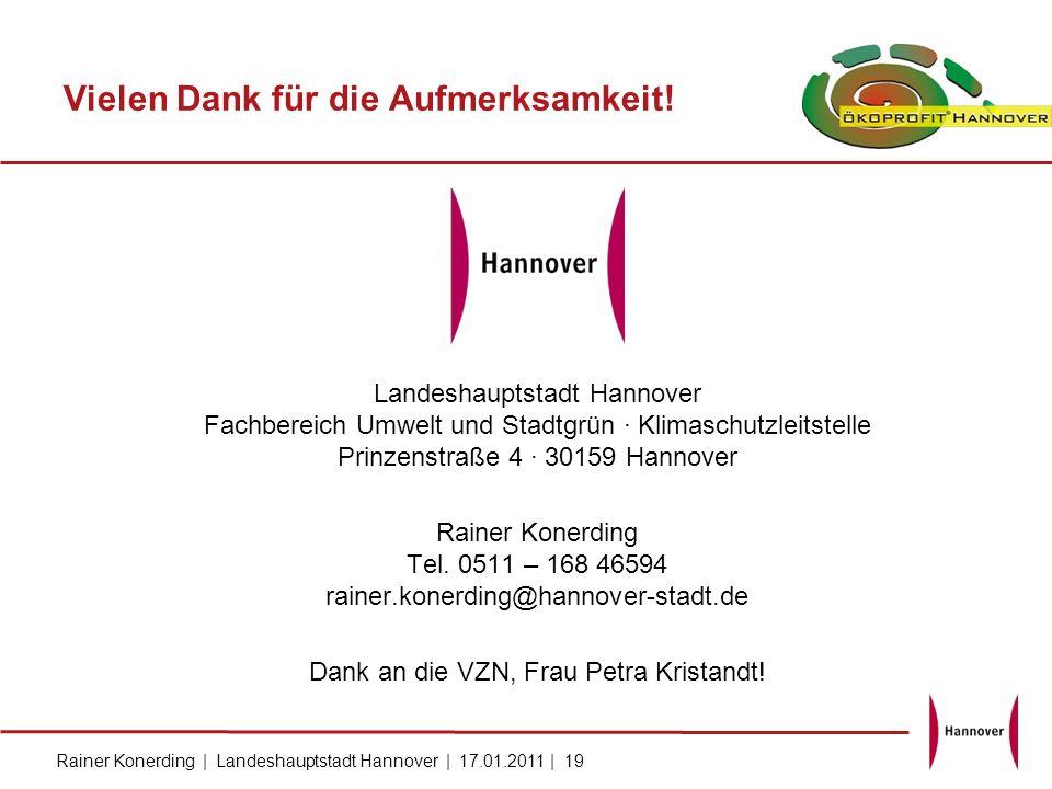 Rainer Konerding | Landeshauptstadt Hannover | 17.01.2011 | 19 Landeshauptstadt Hannover Fachbereich Umwelt und Stadtgrün · Klimaschutzleitstelle Prin