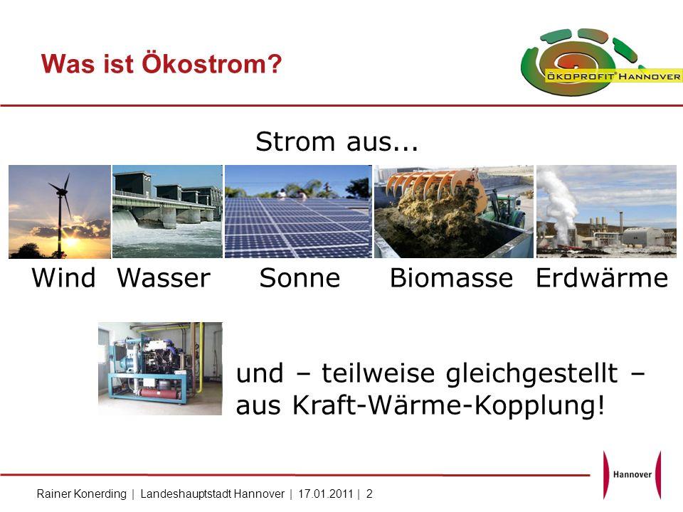 Rainer Konerding | Landeshauptstadt Hannover | 17.01.2011 | 2 Was ist Ökostrom? Wind Wasser Sonne Biomasse Erdwärme und – teilweise gleichgestellt – a