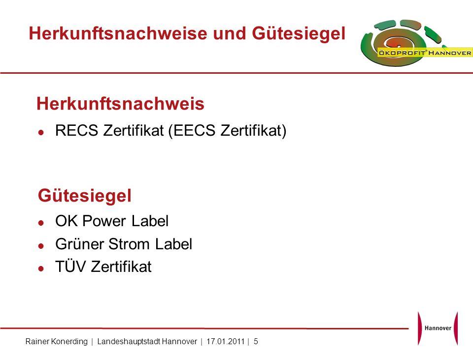 Rainer Konerding | Landeshauptstadt Hannover | 17.01.2011 | 5 Herkunftsnachweise und Gütesiegel RECS Zertifikat (EECS Zertifikat) OK Power Label Grüne