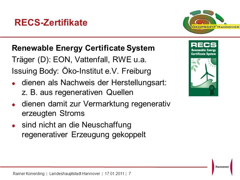 Rainer Konerding | Landeshauptstadt Hannover | 17.01.2011 | 7 RECS-Zertifikate Renewable Energy Certificate System Träger (D): EON, Vattenfall, RWE u.