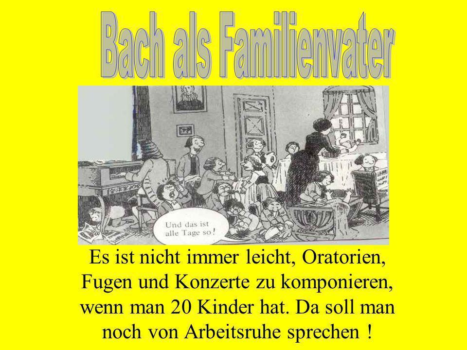 Johann Sebastian ist wieder verliebt Nach dem Tod seiner ersten Frau Maria Barbara heiratet Bach die junge Sängerin Anna Magdalena.