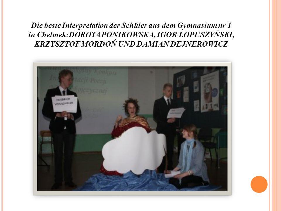 Die beste Interpretation der Schüler aus dem Gymnasium nr 1 in Chełmek:DOROTA PONIKOWSKA, IGOR ŁOPUSZYŃSKI, KRZYSZTOF MORDOŃ UND DAMIAN DEJNEROWICZ