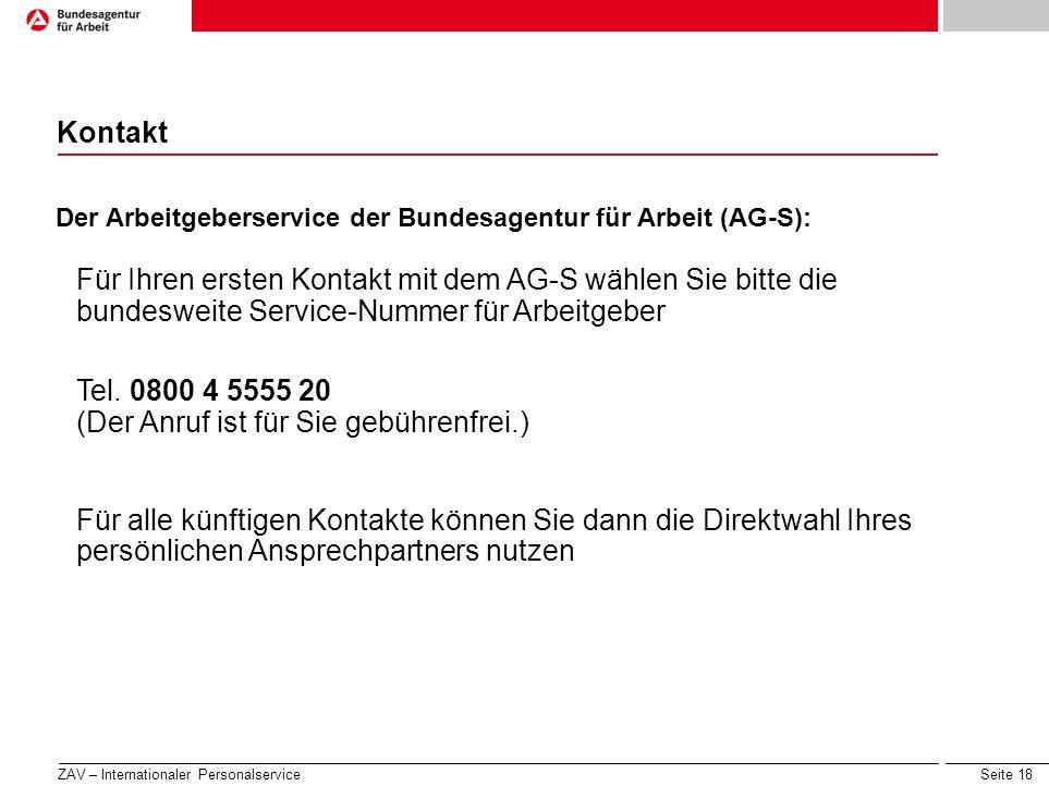Seite 18 Kontakt Der Arbeitgeberservice der Bundesagentur für Arbeit (AG-S): Für Ihren ersten Kontakt mit dem AG-S wählen Sie bitte die bundesweite Se