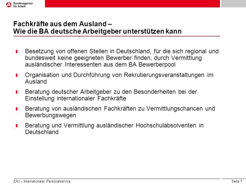 Seite 7 Fachkräfte aus dem Ausland – Wie die BA deutsche Arbeitgeber unterstützen kann Besetzung von offenen Stellen in Deutschland, für die sich regi
