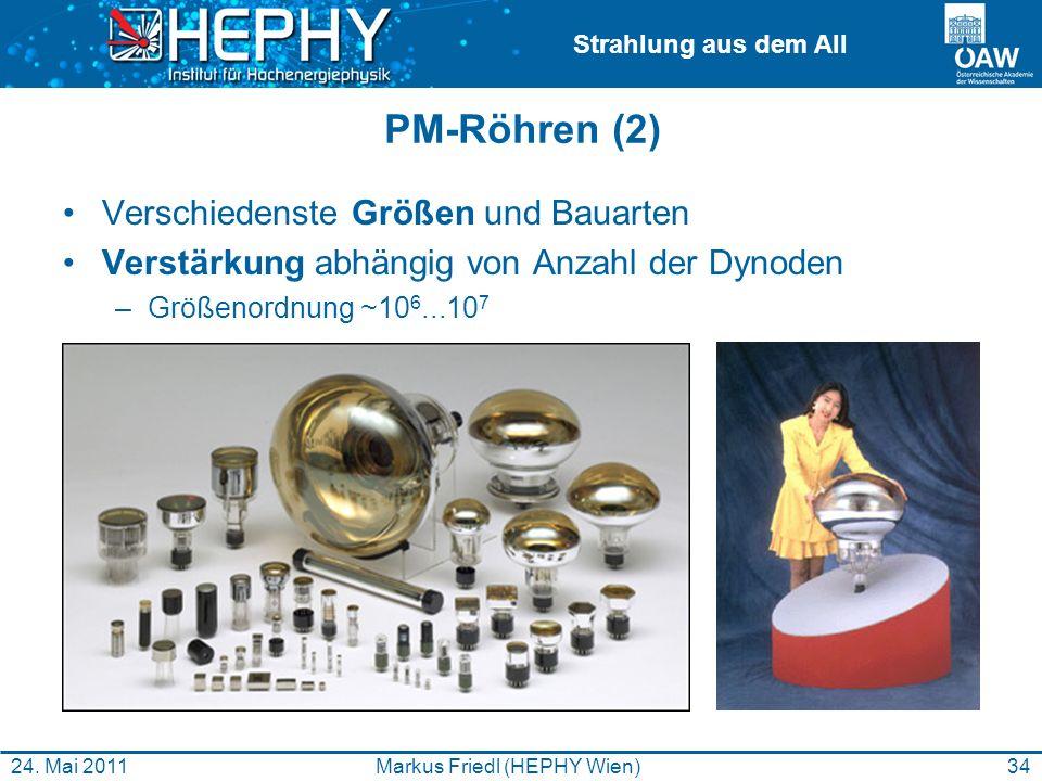 Strahlung aus dem All PM-Röhren (2) Verschiedenste Größen und Bauarten Verstärkung abhängig von Anzahl der Dynoden –Größenordnung ~10 6...10 7 34Marku