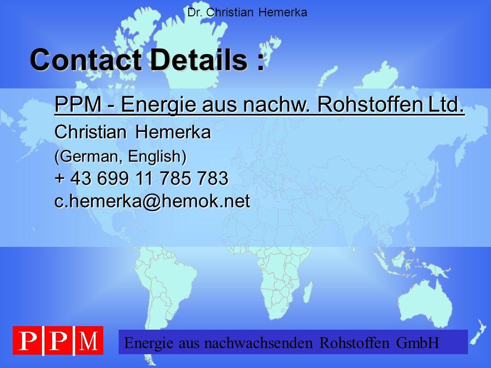 Energie GERMANY GmbH Dr. Christian Hemerka PPM - Energie aus nachw. Rohstoffen Ltd. PPM - Energie aus nachw. Rohstoffen Ltd. Christian Hemerka Christi