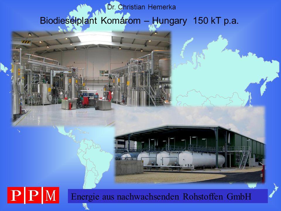 Energie GERMANY GmbH Dr. Christian Hemerka Energie aus nachwachsenden Rohstoffen GmbH Biodieselplant Komárom – Hungary 150 kT p.a.