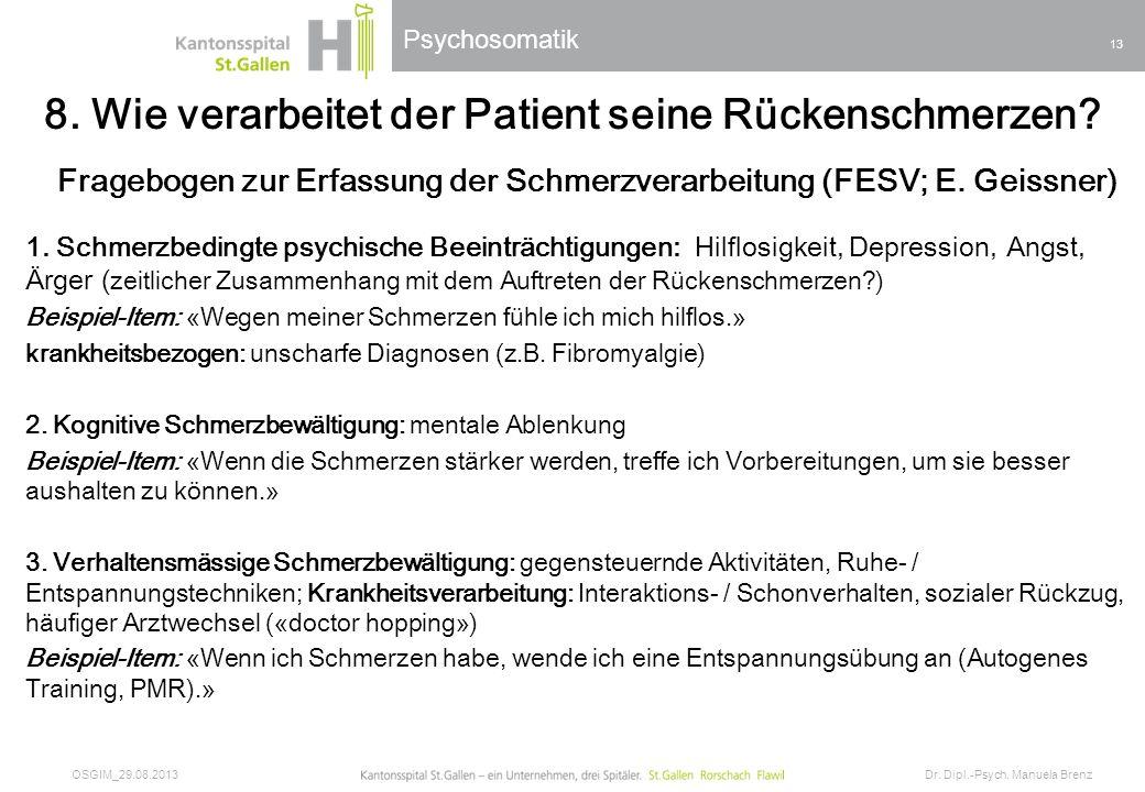 Psychosomatik 8. Wie verarbeitet der Patient seine Rückenschmerzen? Fragebogen zur Erfassung der Schmerzverarbeitung (FESV; E. Geissner) 1. Schmerzbed