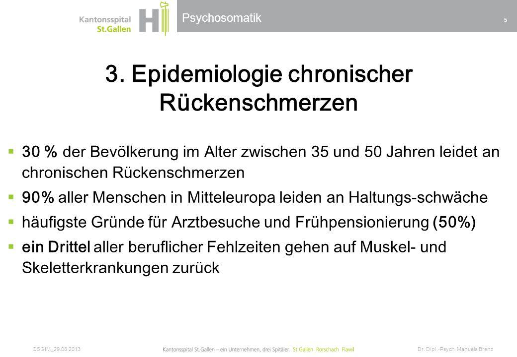 Psychosomatik 3. Epidemiologie chronischer Rückenschmerzen 30 % der Bevölkerung im Alter zwischen 35 und 50 Jahren leidet an chronischen Rückenschmerz