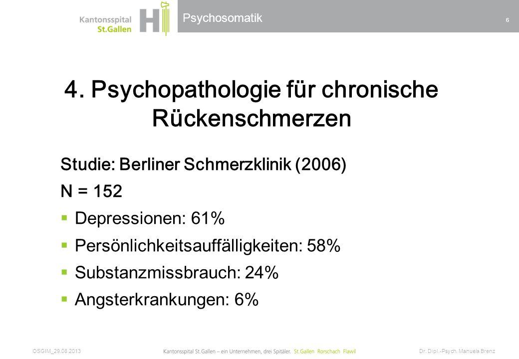 Psychosomatik 4. Psychopathologie für chronische Rückenschmerzen Studie: Berliner Schmerzklinik (2006) N = 152 Depressionen: 61% Persönlichkeitsauffäl