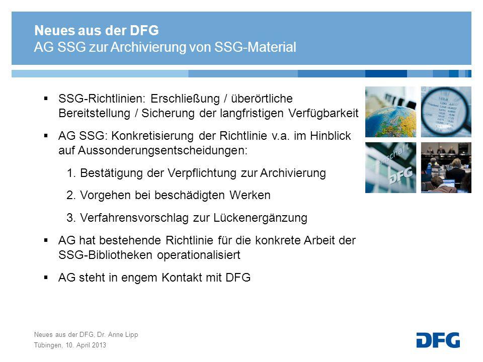Tübingen, 10. April 2013 AG SSG zur Archivierung von SSG-Material SSG-Richtlinien: Erschließung / überörtliche Bereitstellung / Sicherung der langfris