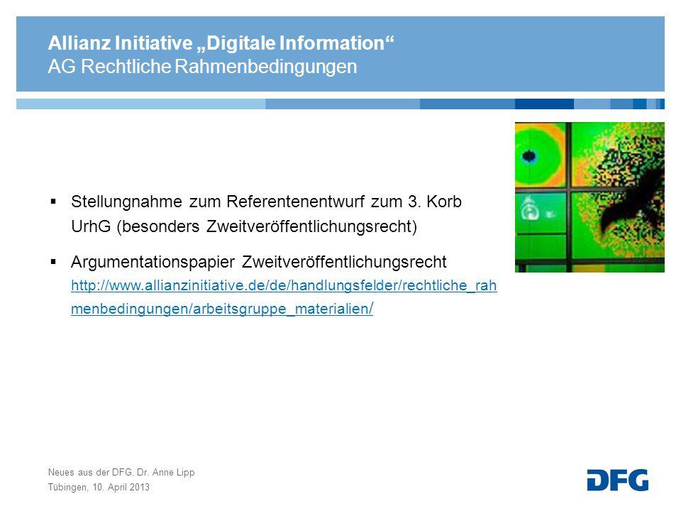 Neues aus der DFG Allianz Initiative Digitale Information AG Lizenzen AG Open Access AG Rechtliche Rahmenbedingungen Deutsche Forschungsgemeinschaft Förderangebot Informationsinfrastrukturen zu Forschungsdaten (Dr.