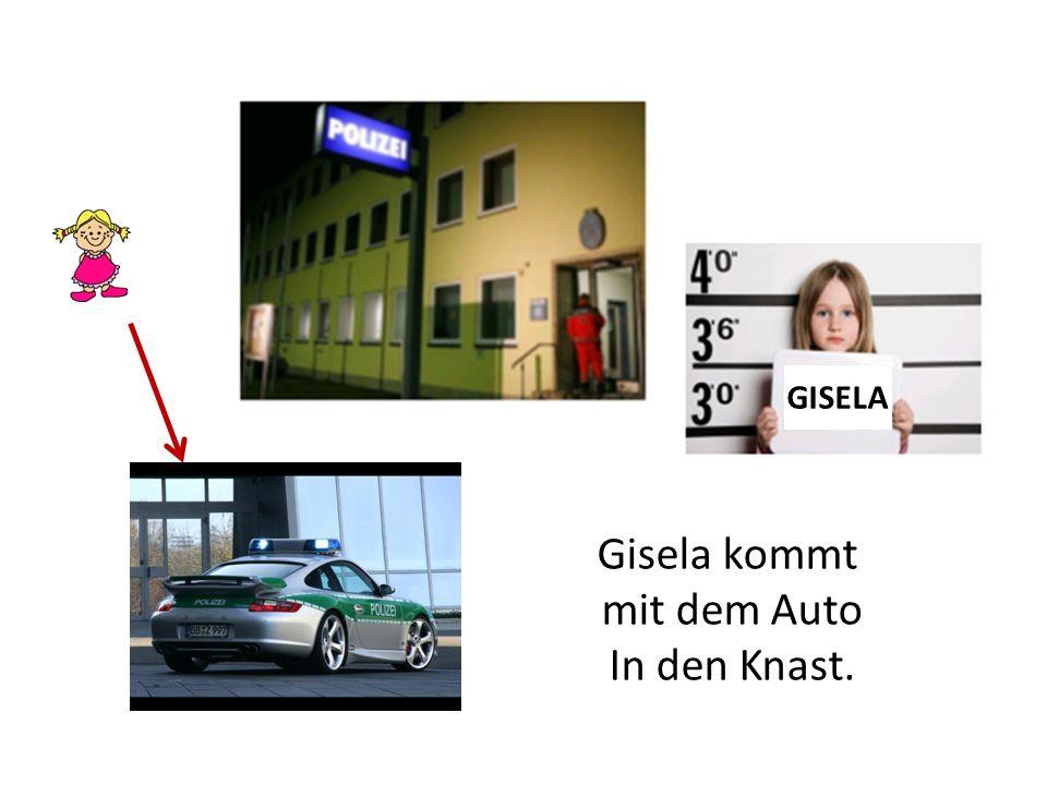 Gisela GISELA Gisela kommt mit dem Auto In den Knast.