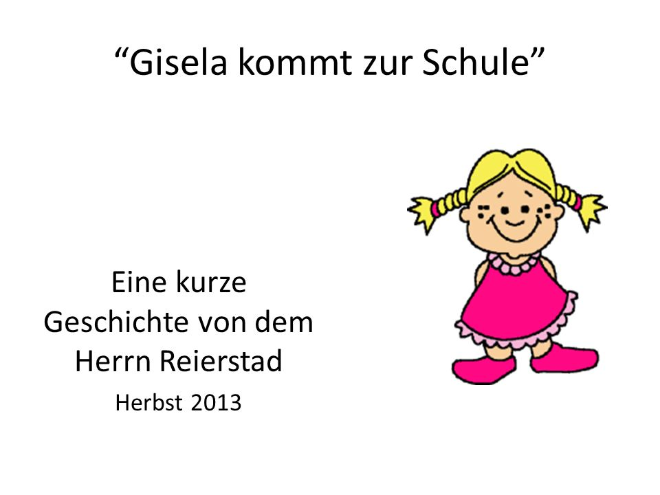 Donnerstag Gisela kommt zu Fuss zur Schule.