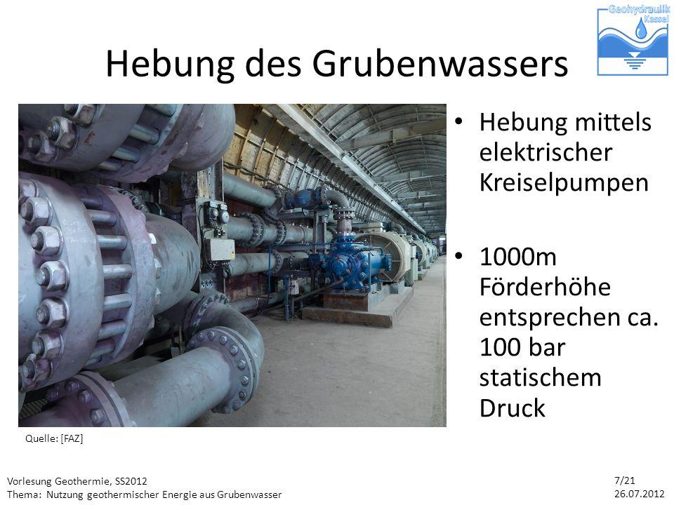 Vorlesung Geothermie, SS2012 Thema: Nutzung geothermischer Energie aus Grubenwasser 8/21 26.07.2012 Einleitung in Vorfluter Quelle: [EnEff2] Flüsse oder Seen nehmen das Grubenwasser auf