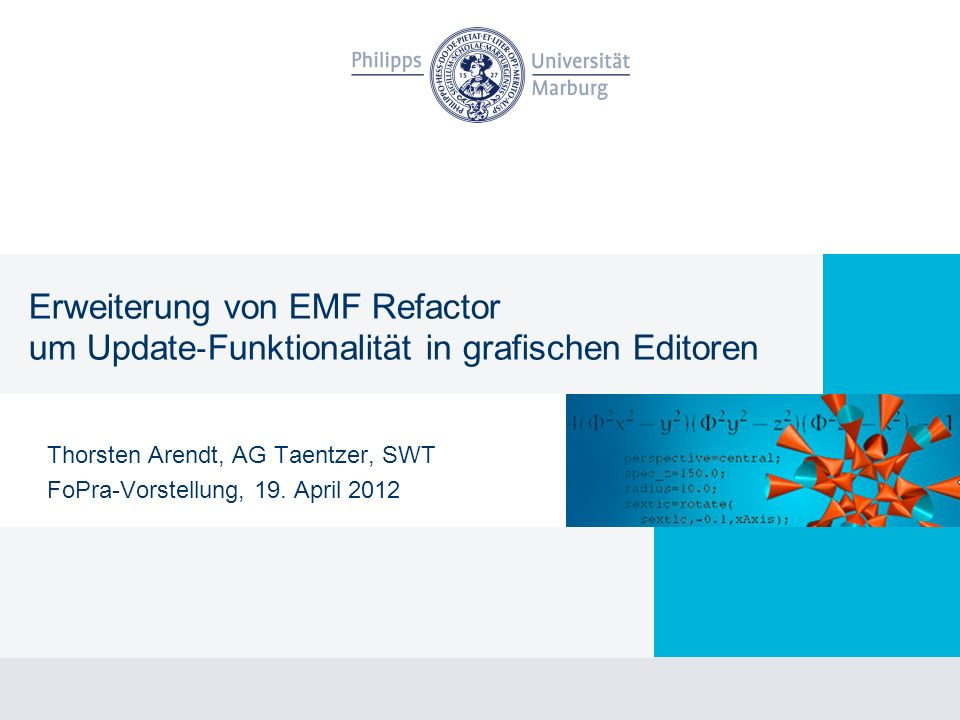 Erweiterung von EMF Refactor um Update Funktionalität in grafischen Editoren Thorsten Arendt, AG Taentzer, SWT FoPra-Vorstellung, 19.