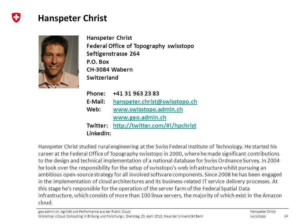 14 Hanspeter Christ swisstopo geo.admin.ch: Agilität und Performance aus der Public Cloud Workshop «Cloud Computing in Bildung und Forschung», Diensta