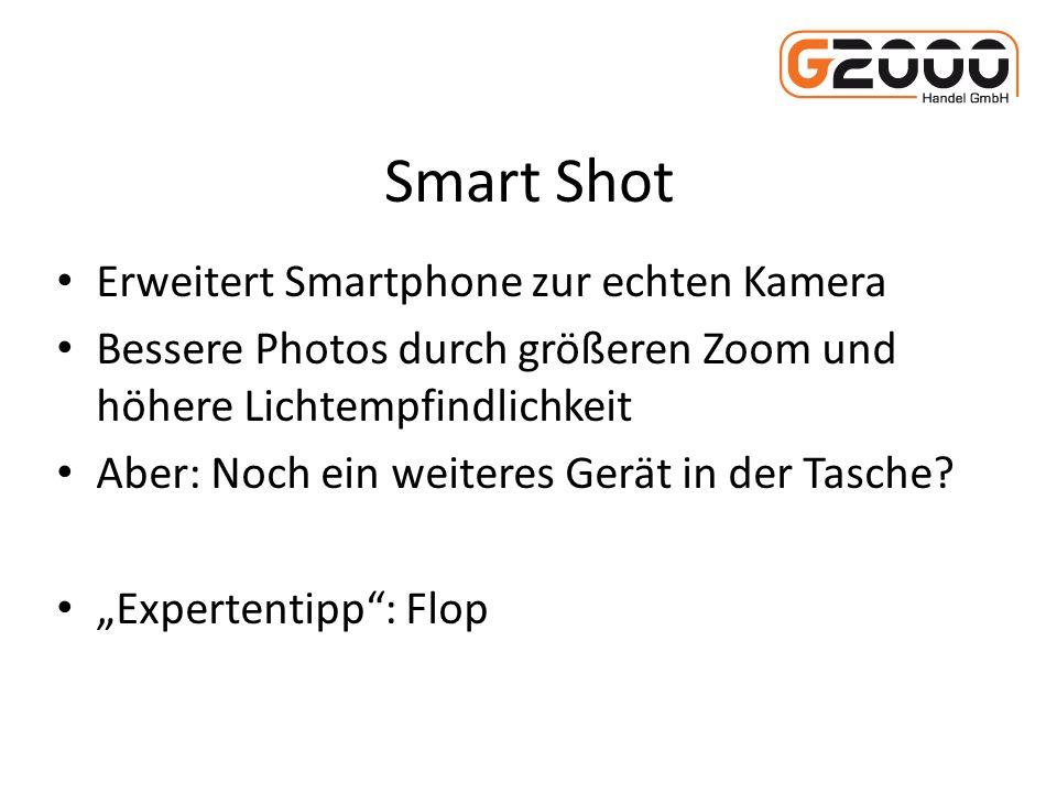 Smart Shot Erweitert Smartphone zur echten Kamera Bessere Photos durch größeren Zoom und höhere Lichtempfindlichkeit Aber: Noch ein weiteres Gerät in der Tasche.