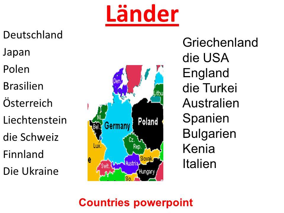 Länder Deutschland Japan Polen Brasilien Österreich Liechtenstein die Schweiz Finnland Die Ukraine Griechenland die USA England die Turkei Australien Spanien Bulgarien Kenia Italien Countries powerpoint