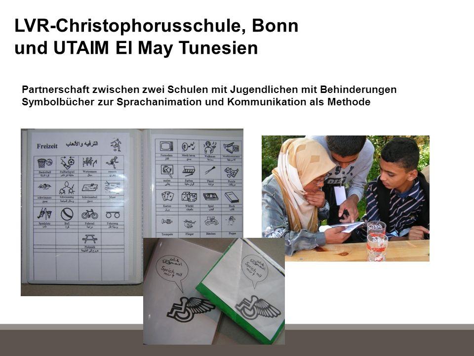LVR-Christophorusschule, Bonn und UTAIM El May Tunesien Partnerschaft zwischen zwei Schulen mit Jugendlichen mit Behinderungen Symbolbücher zur Sprachanimation und Kommunikation als Methode