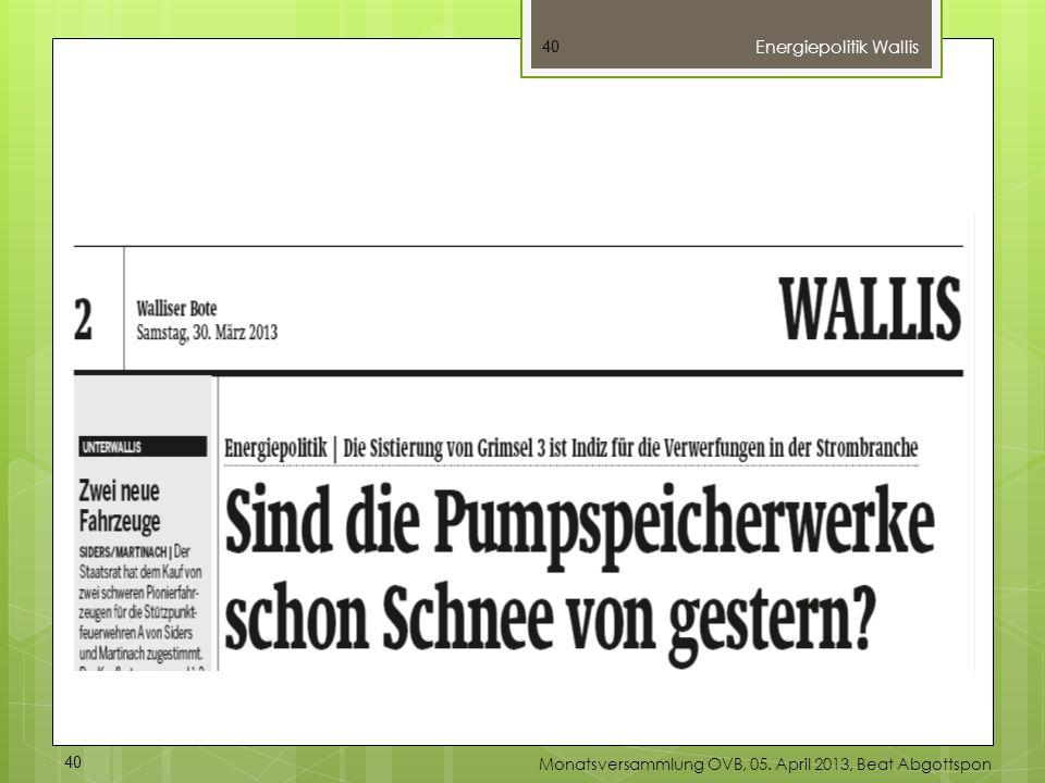 40 Energiepolitik Wallis 40 Monatsversammlung OVB, 05. April 2013, Beat Abgottspon
