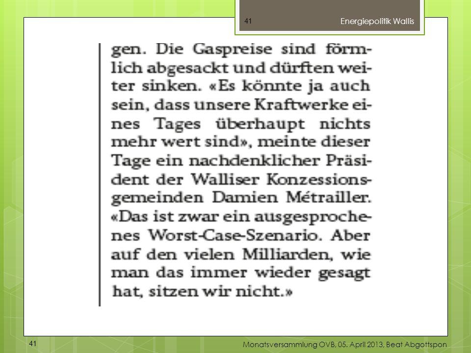 41 Energiepolitik Wallis 41 Monatsversammlung OVB, 05. April 2013, Beat Abgottspon