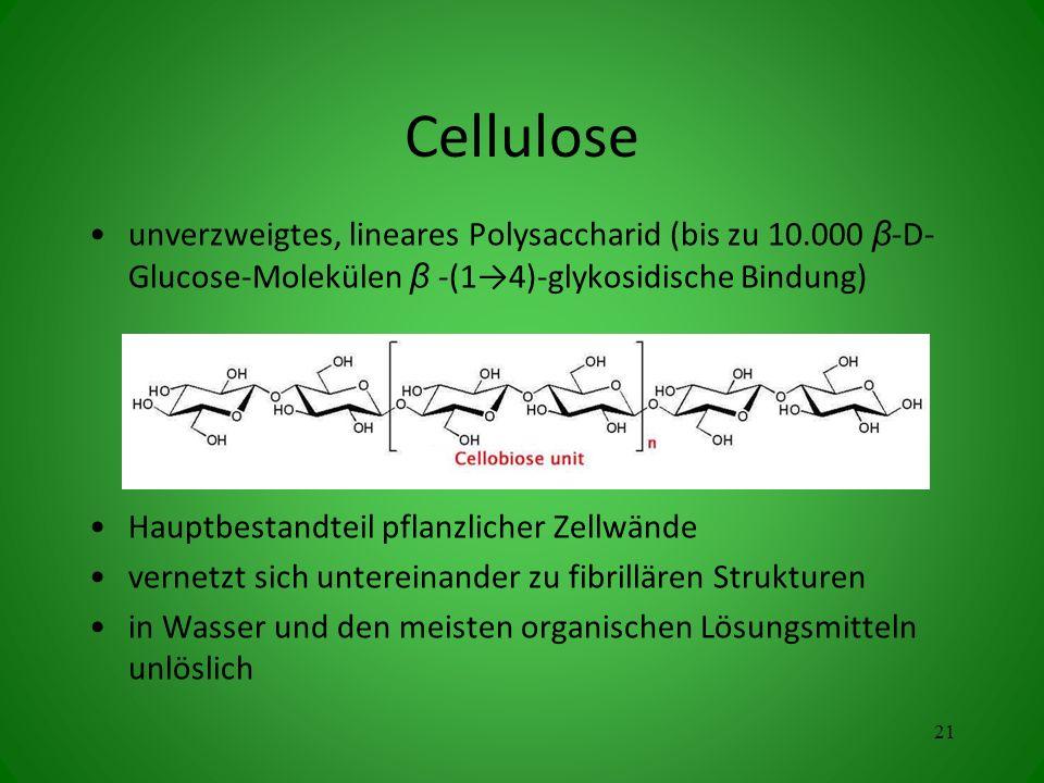 Cellulose unverzweigtes, lineares Polysaccharid (bis zu 10.000 β -D- Glucose-Molekülen β -(14)-glykosidische Bindung) Hauptbestandteil pflanzlicher Ze
