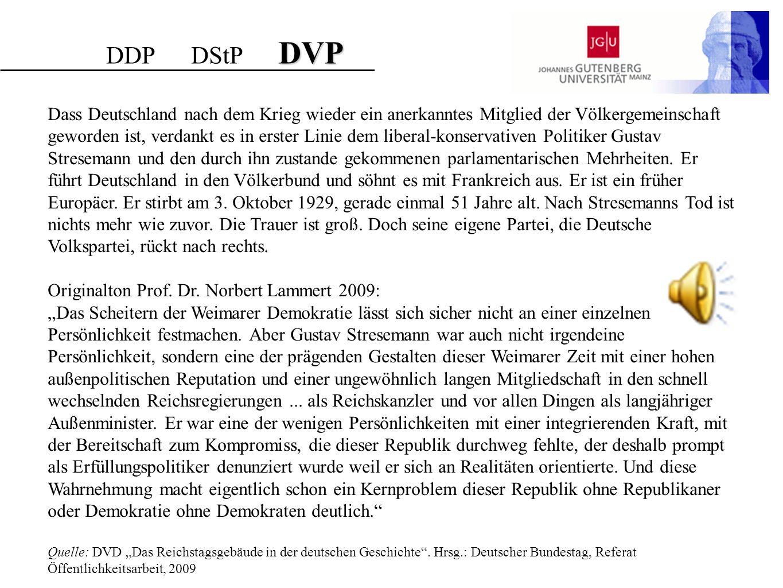 DVP DDP DStP DVP Dass Deutschland nach dem Krieg wieder ein anerkanntes Mitglied der Völkergemeinschaft geworden ist, verdankt es in erster Linie dem