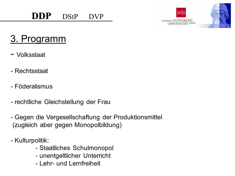 DDP DDP DStP DVP 3. Programm - Volksstaat - Rechtsstaat - Föderalismus - rechtliche Gleichstellung der Frau - Gegen die Vergesellschaftung der Produkt