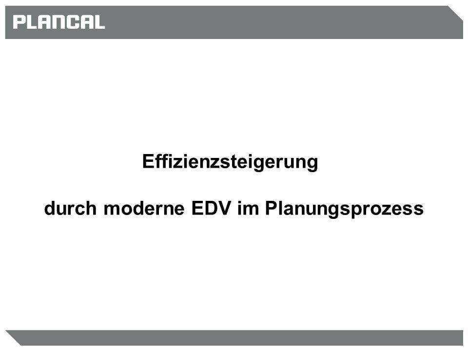 Effizienzsteigerung durch moderne EDV im Planungsprozess