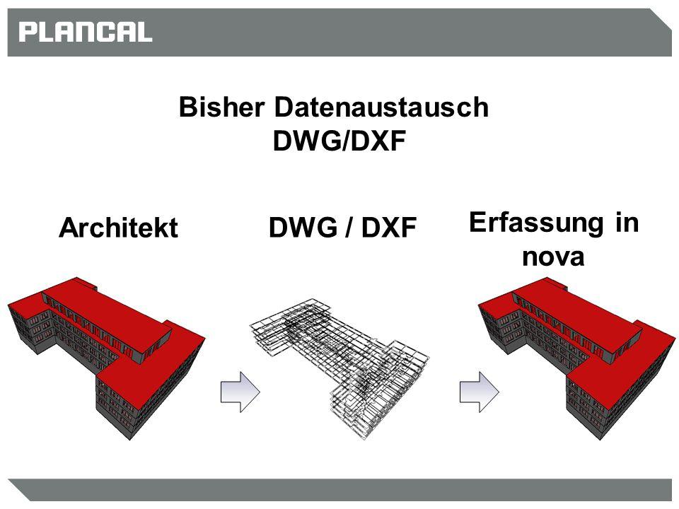 Bisher Datenaustausch DWG/DXF ArchitektDWG / DXF Erfassung in nova