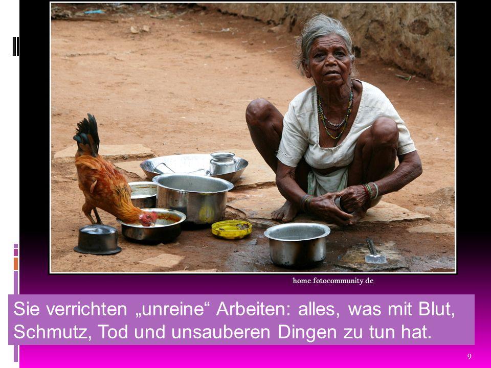 9 Sie verrichten unreine Arbeiten: alles, was mit Blut, Schmutz, Tod und unsauberen Dingen zu tun hat. home.fotocommunity.de
