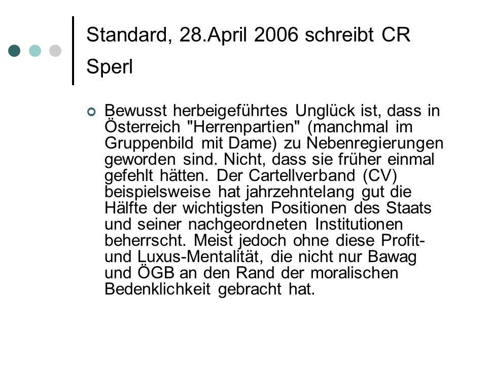 Standard, 28.April 2006 schreibt CR Sperl Bewusst herbeigeführtes Unglück ist, dass in Österreich
