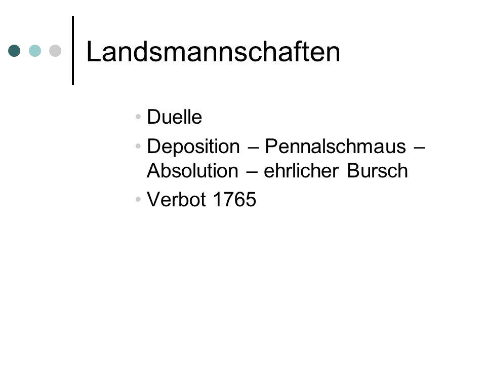 Landsmannschaften Duelle Deposition – Pennalschmaus – Absolution – ehrlicher Bursch Verbot 1765