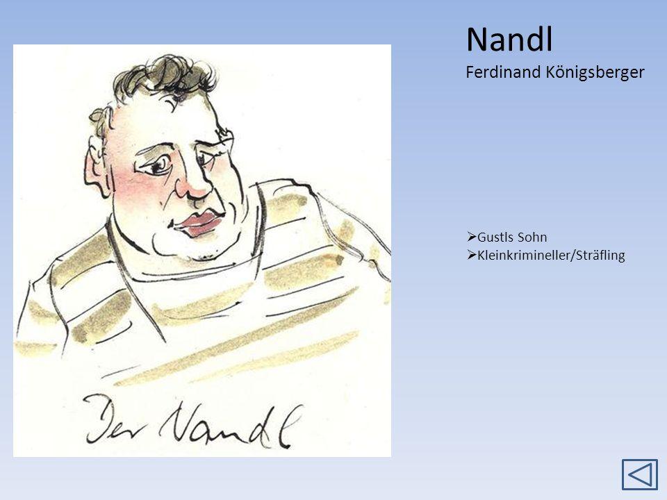 Nandl Ferdinand Königsberger Gustls Sohn Kleinkrimineller/Sträfling