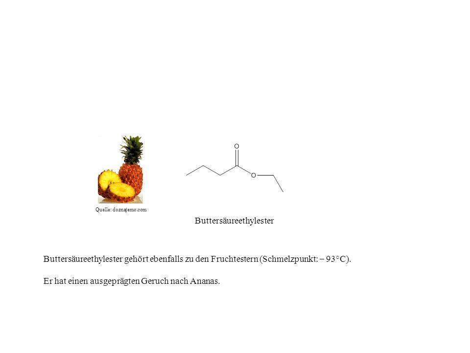 Buttersäureethylester Buttersäureethylester gehört ebenfalls zu den Fruchtestern (Schmelzpunkt: – 93°C). Er hat einen ausgeprägten Geruch nach Ananas.