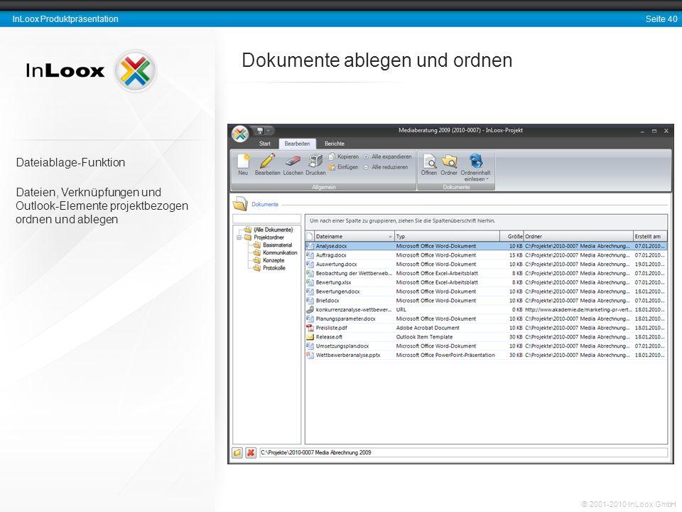 Seite 40 InLoox Produktpräsentation © 2001-2010 InLoox GmbH Dokumente ablegen und ordnen Dateiablage-Funktion Dateien, Verknüpfungen und Outlook-Eleme