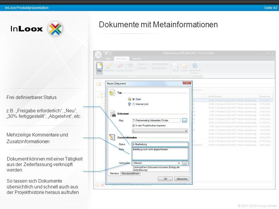 Seite 42 InLoox Produktpräsentation © 2001-2010 InLoox GmbH Dokumente mit Metainformationen Dokument können mit einer Tätigkeit aus der Zeiterfassung