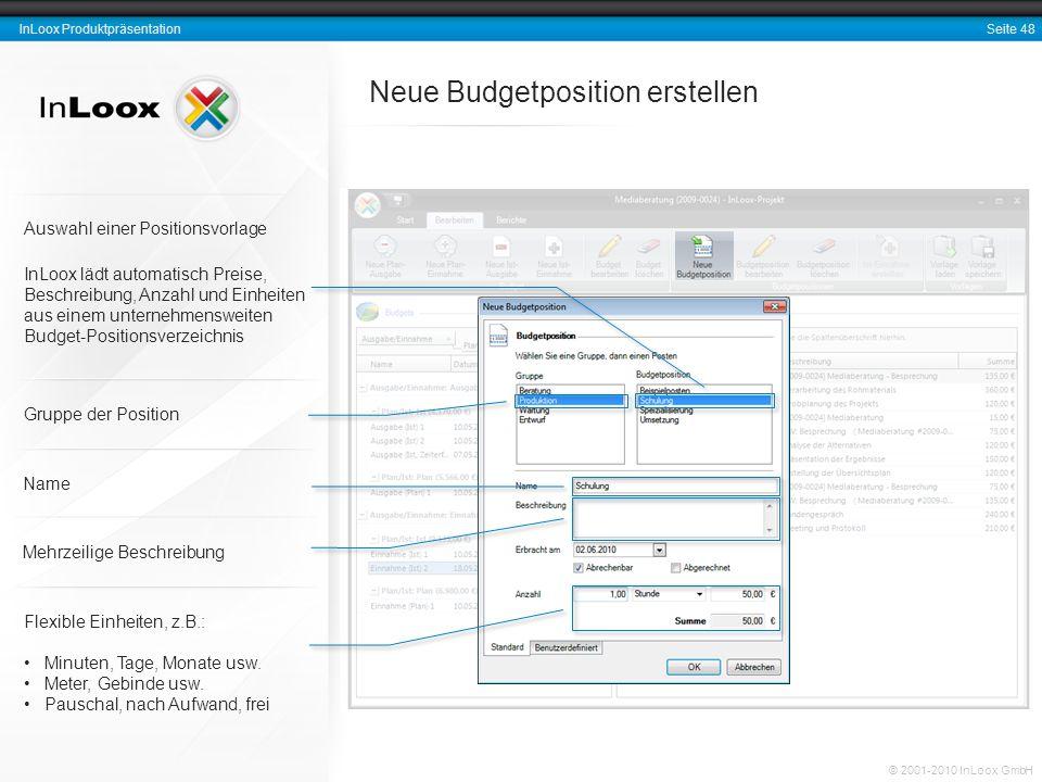Seite 48 InLoox Produktpräsentation © 2001-2010 InLoox GmbH Neue Budgetposition erstellen Flexible Einheiten, z.B.: Minuten, Tage, Monate usw. Meter,