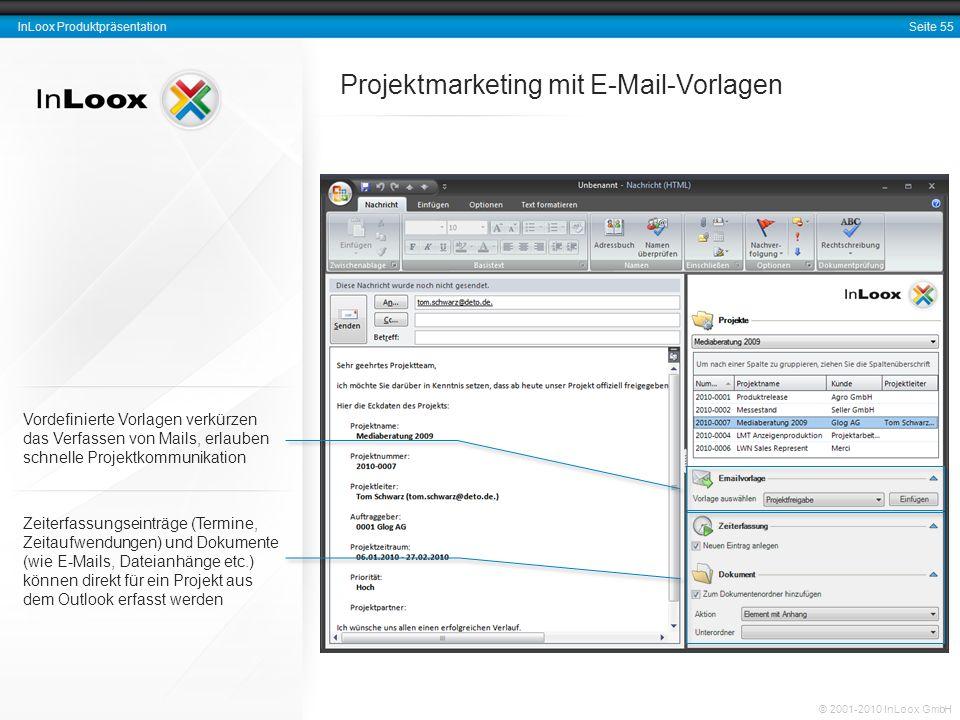 Seite 55 InLoox Produktpräsentation © 2001-2010 InLoox GmbH Projektmarketing mit E-Mail-Vorlagen Zeiterfassungseinträge (Termine, Zeitaufwendungen) un