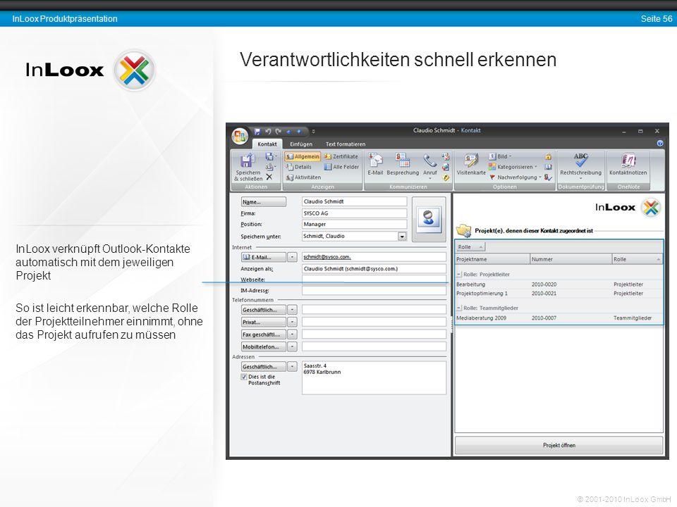 Seite 56 InLoox Produktpräsentation © 2001-2010 InLoox GmbH Verantwortlichkeiten schnell erkennen InLoox verknüpft Outlook-Kontakte automatisch mit de