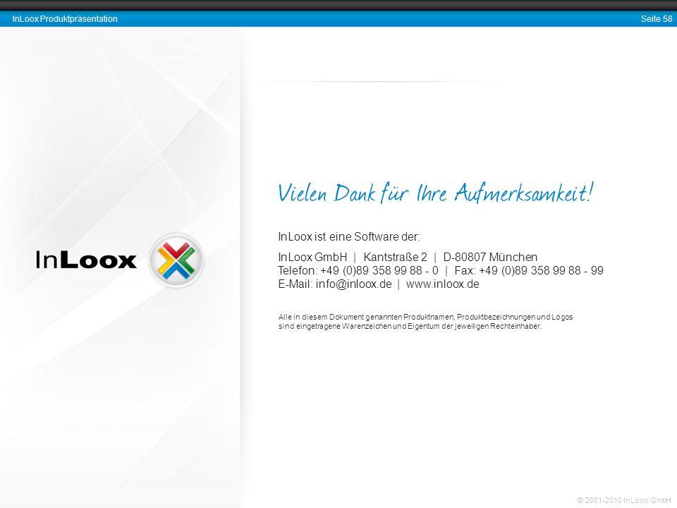 Seite 58 InLoox Produktpräsentation © 2001-2010 InLoox GmbH Vielen Dank für Ihre Aufmerksamkeit! InLoox ist eine Software der: InLoox GmbH | Kantstraß