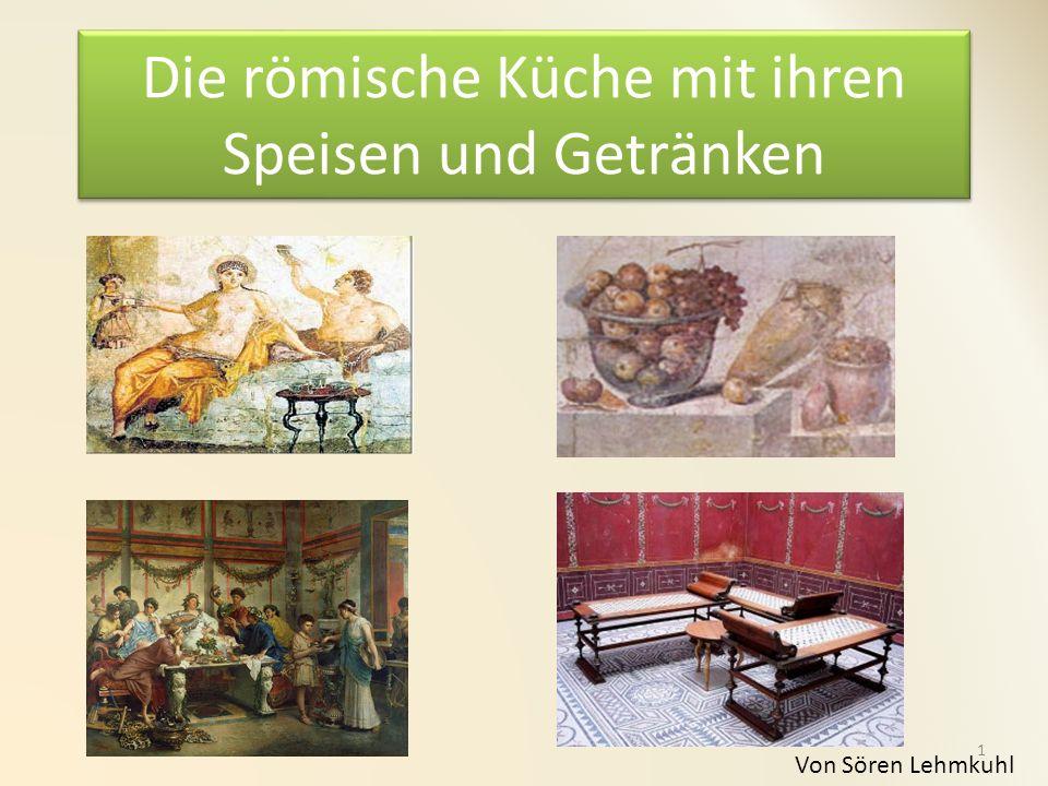 Die römische Küche mit ihren Speisen und Getränken Von Sören Lehmkuhl 1