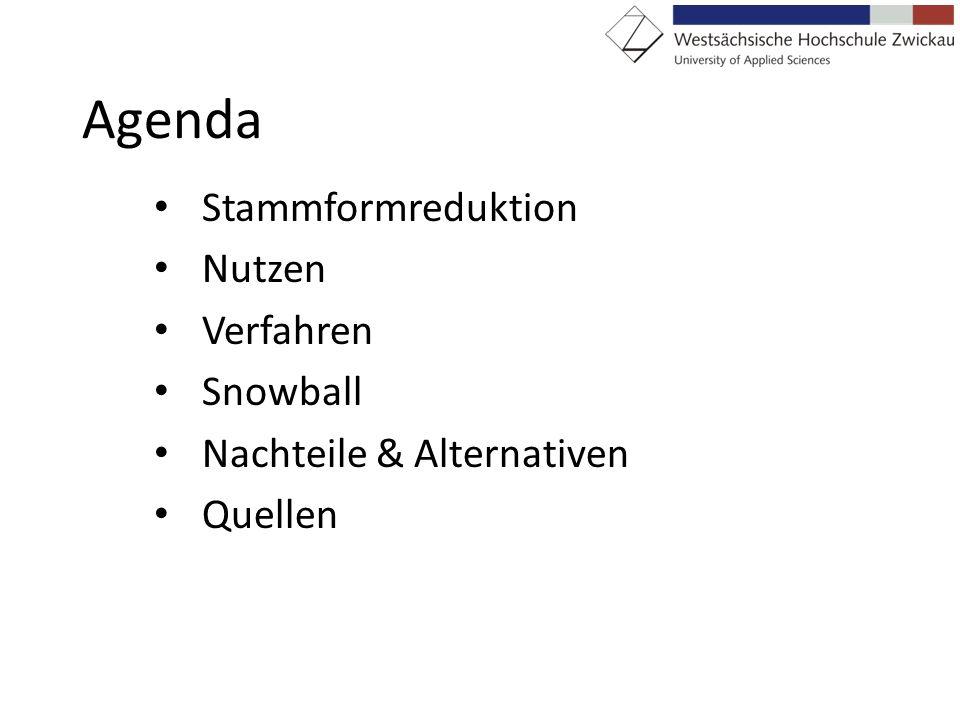 Agenda Stammformreduktion Nutzen Verfahren Snowball Nachteile & Alternativen Quellen