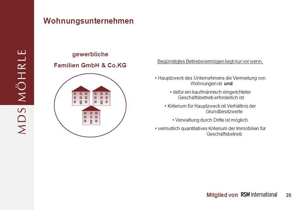 Mitglied von 26 Wohnungsunternehmen gewerbliche Familien GmbH & Co.KG Begünstigtes Betriebsvermögen liegt nur vor wenn, Hauptzweck des Unternehmens die Vermietung von Wohnungen ist und dafür ein kaufmännisch eingerichteter Geschäftsbetrieb erforderlich ist.